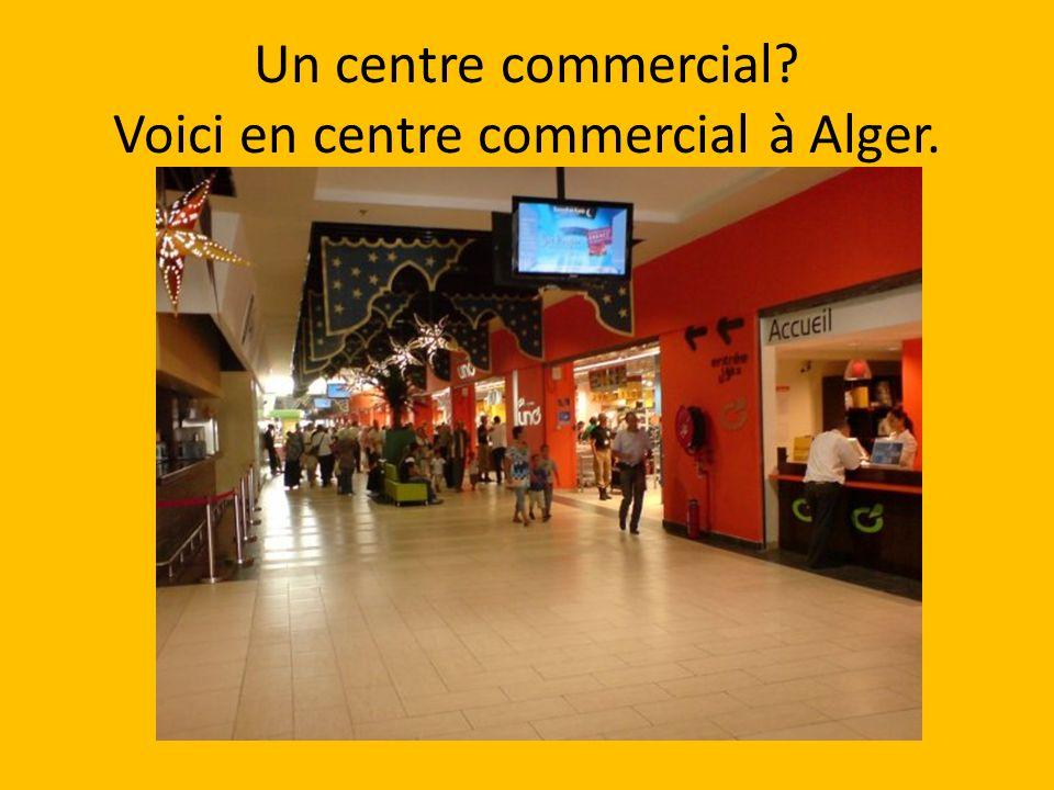 Un centre commercial Voici en centre commercial à Alger.