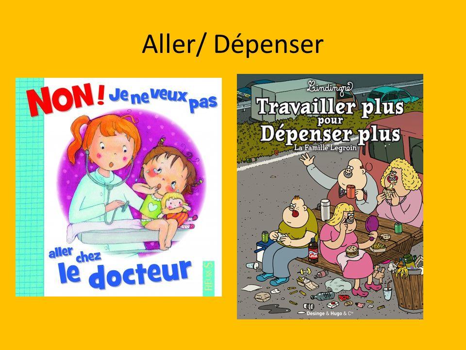 Aller/ Dépenser