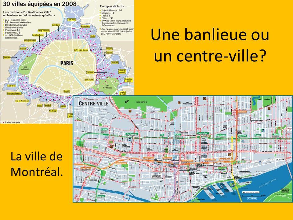Une banlieue ou un centre-ville
