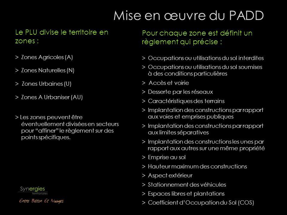 Mise en œuvre du PADD Le PLU divise le territoire en zones :