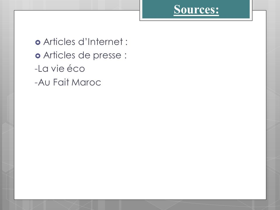 Sources: Articles d'Internet : Articles de presse : -La vie éco