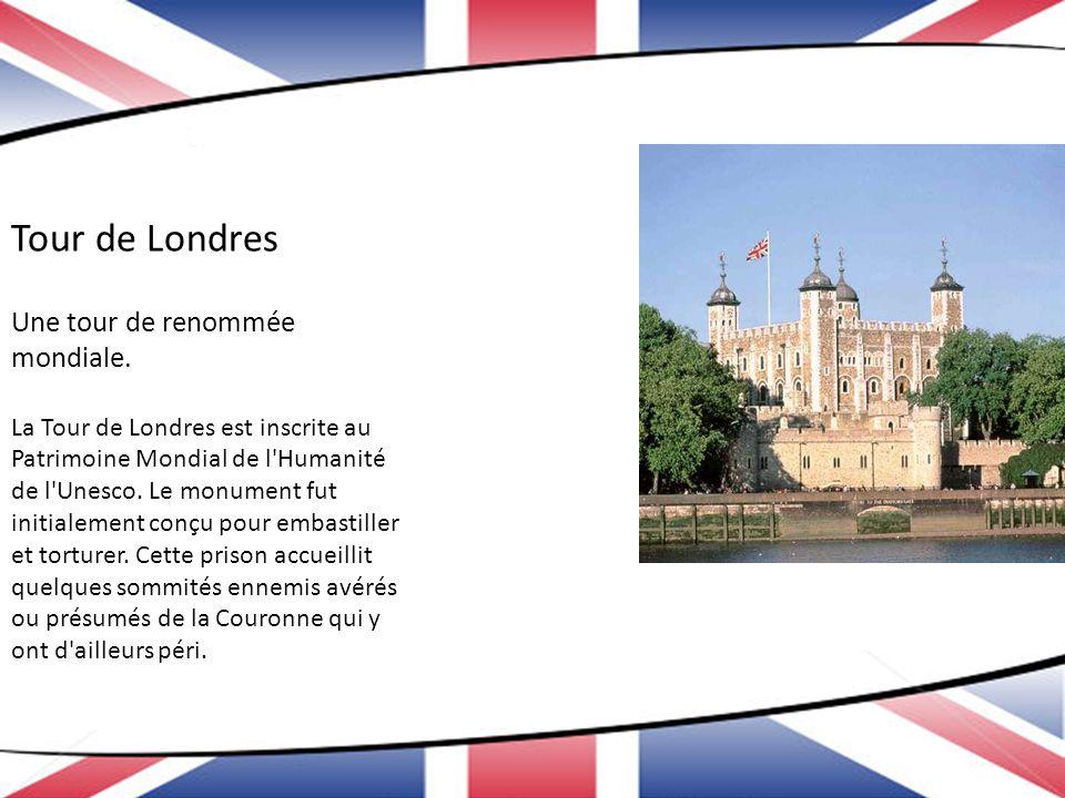 Tour de Londres Une tour de renommée mondiale.