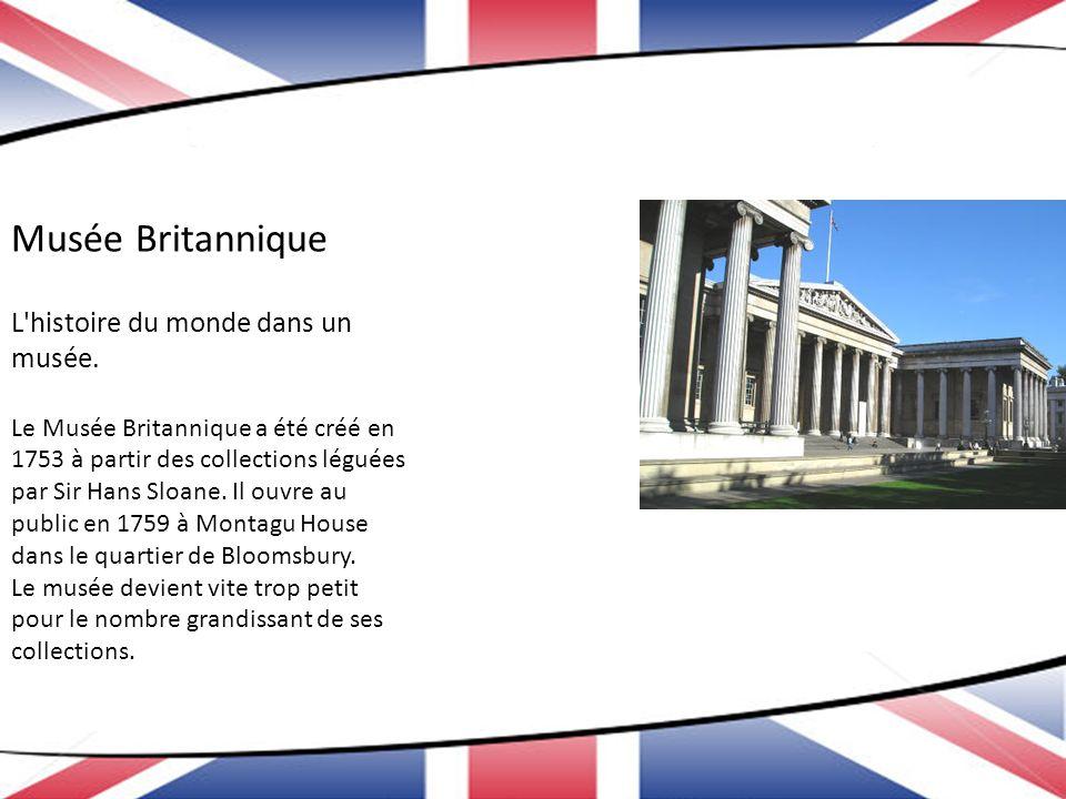 Musée Britannique L histoire du monde dans un musée.