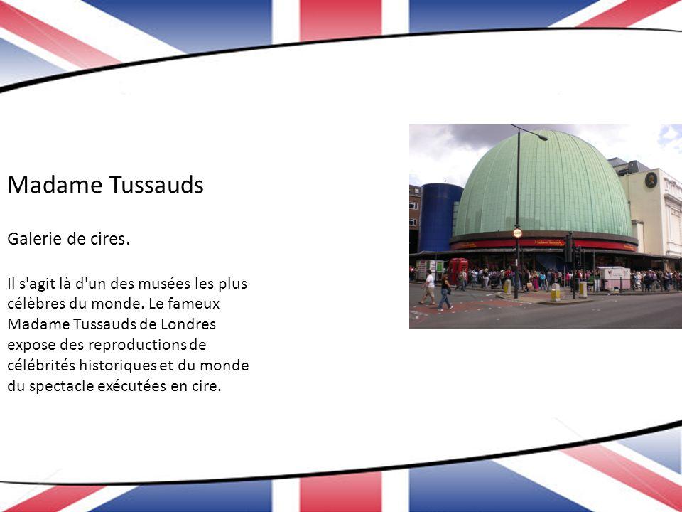 Madame Tussauds Galerie de cires.