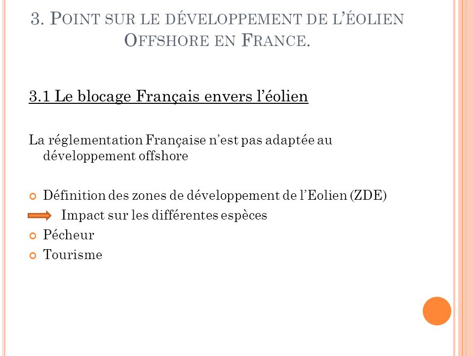 3. Point sur le développement de l'éolien Offshore en France.