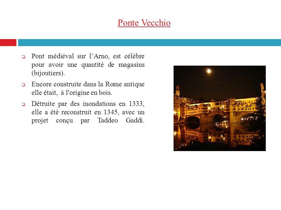 Ponte Vecchio Pont médiéval sur l'Arno, est célèbre pour avoir une quantité de magasins (bijoutiers).