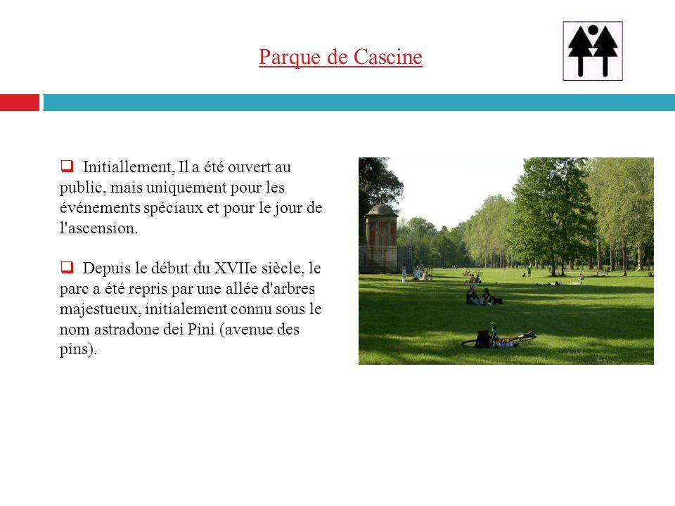 Parque de Cascine Initiallement, Il a été ouvert au public, mais uniquement pour les événements spéciaux et pour le jour de l ascension.