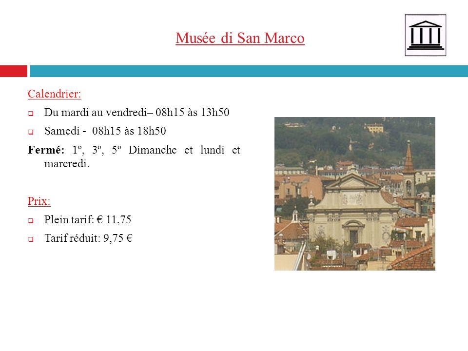 Musée di San Marco Calendrier: Du mardi au vendredi– 08h15 às 13h50