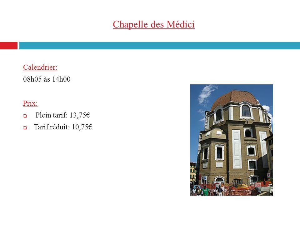 Chapelle des Médici Calendrier: 08h05 às 14h00 Prix: