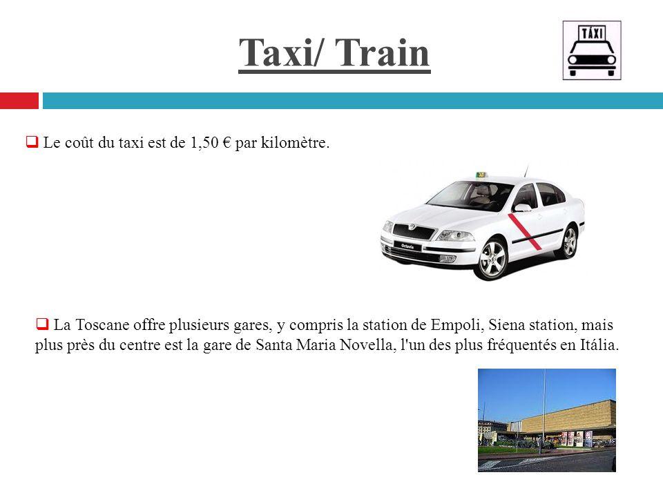 Taxi/ Train Le coût du taxi est de 1,50 € par kilomètre.