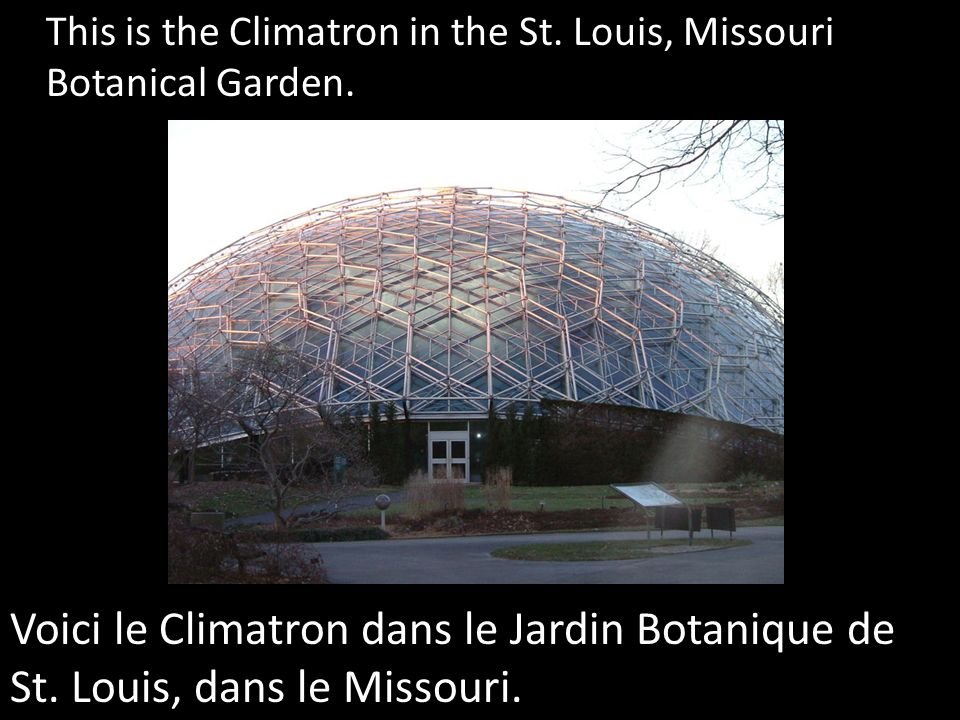 This is the Climatron in the St. Louis, Missouri Botanical Garden.
