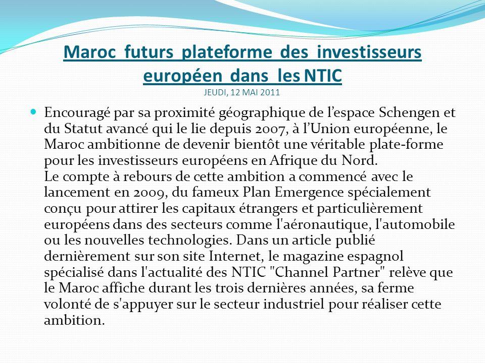 Maroc futurs plateforme des investisseurs européen dans les NTIC Jeudi, 12 Mai 2011