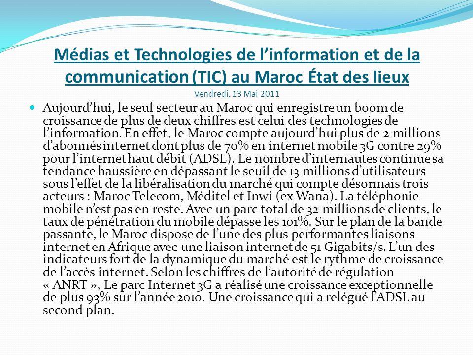 Médias et Technologies de l'information et de la communication (TIC) au Maroc État des lieux Vendredi, 13 Mai 2011