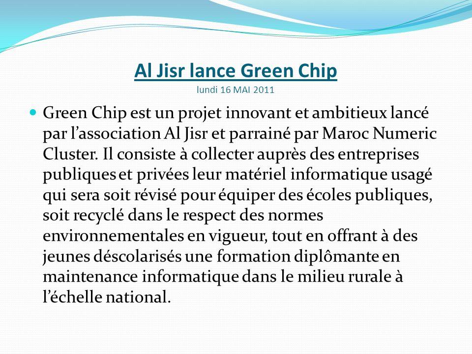 Al Jisr lance Green Chip lundi 16 MAI 2011