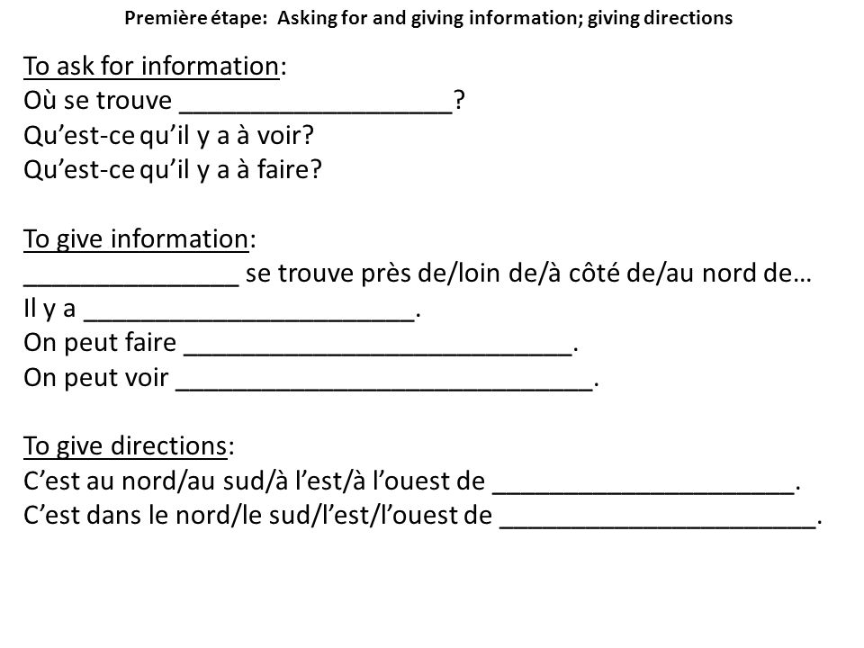 Première étape: Asking for and giving information; giving directions
