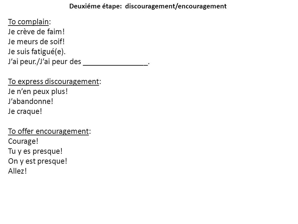 Deuxiéme étape: discouragement/encouragement
