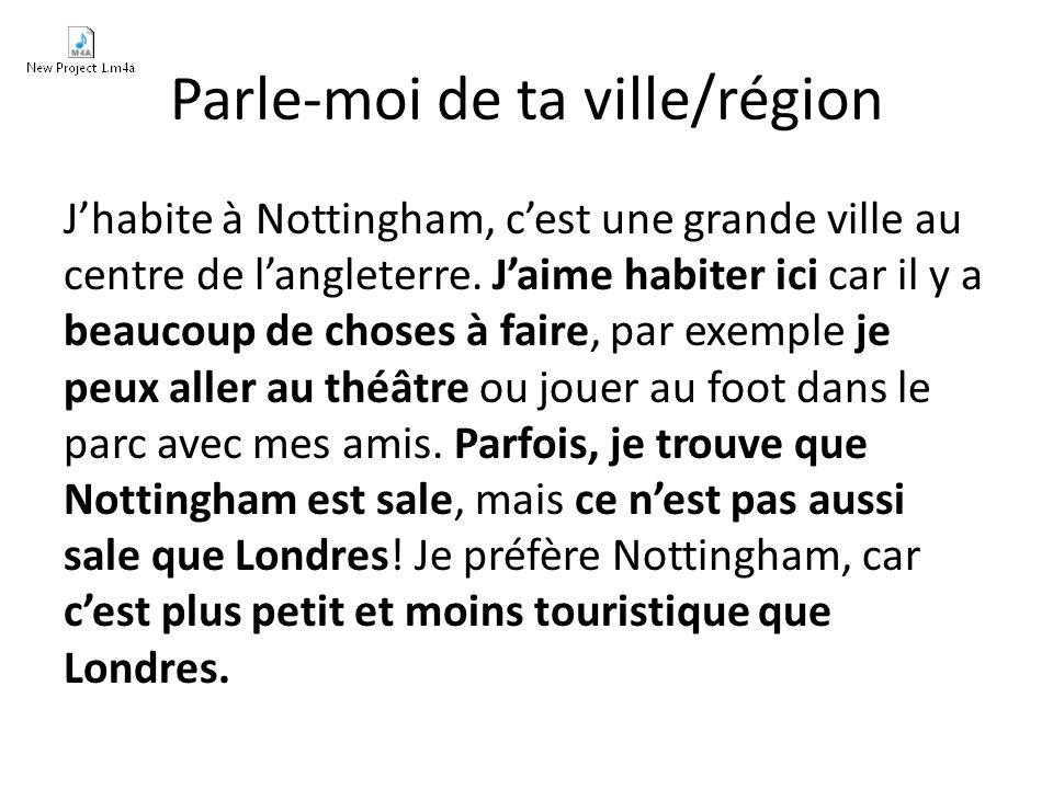Parle-moi de ta ville/région