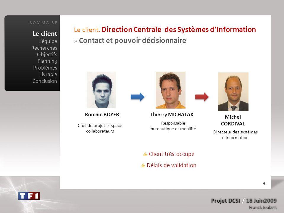 Le client. Direction Centrale des Systèmes d'Information