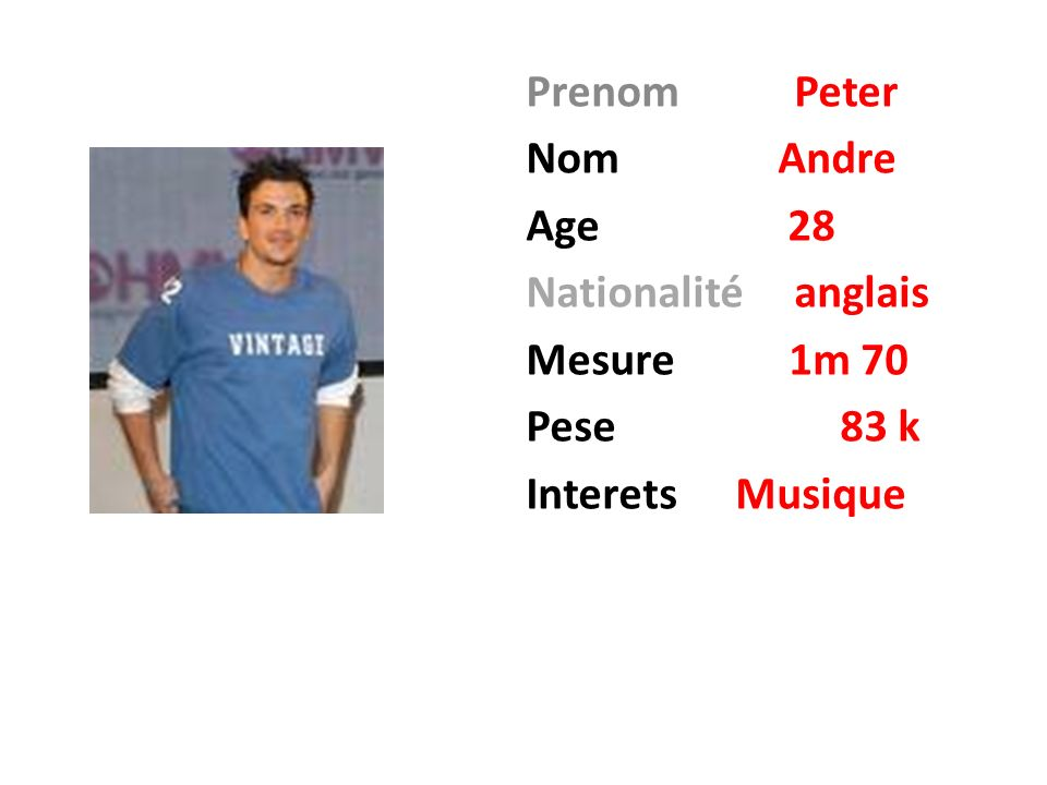 Prenom Peter Nom Andre. Age 28. Nationalité anglais. Mesure 1m 70.