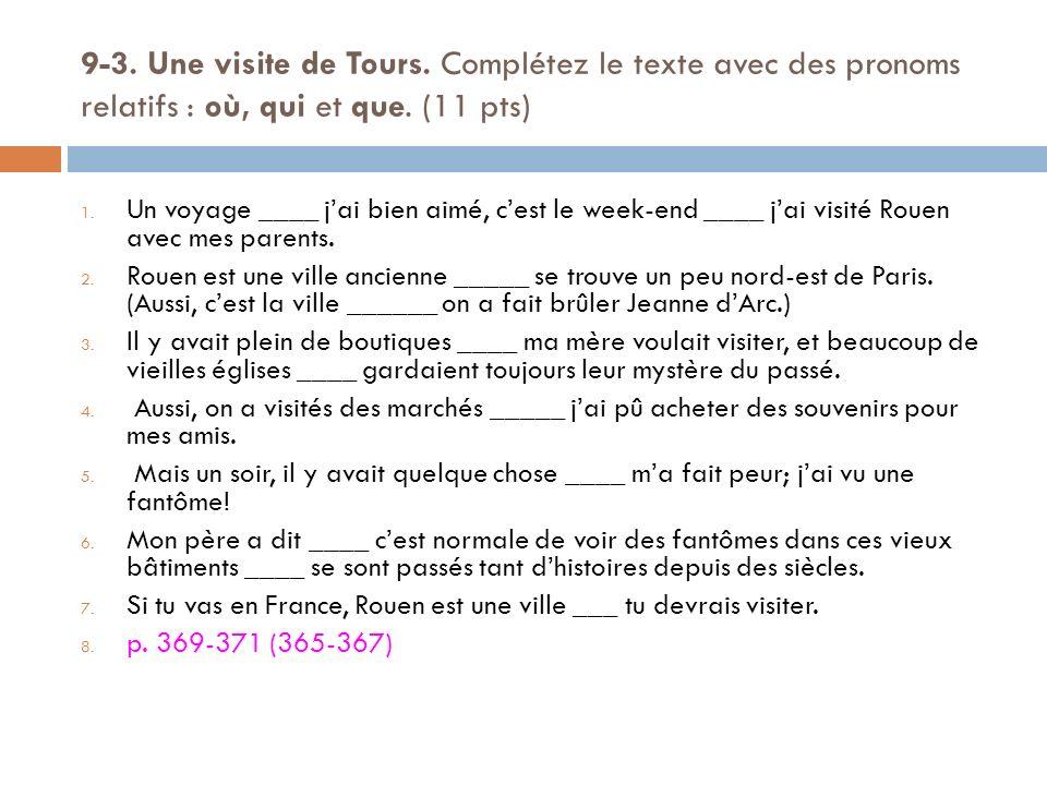 9-3. Une visite de Tours. Complétez le texte avec des pronoms relatifs : où, qui et que. (11 pts)
