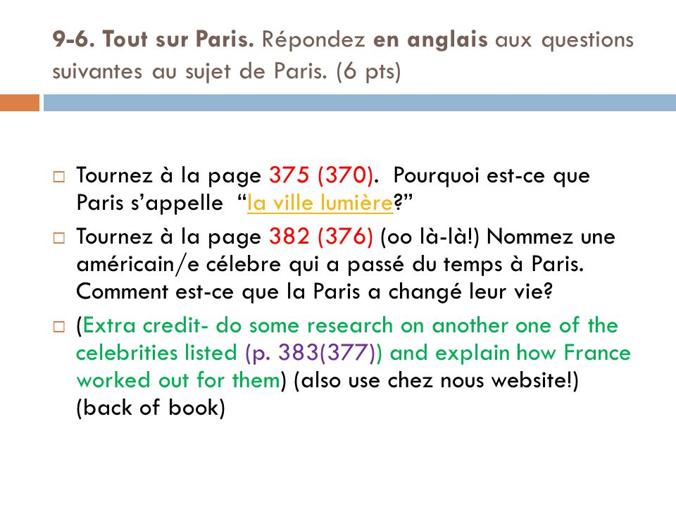 9-6. Tout sur Paris. Répondez en anglais aux questions suivantes au sujet de Paris. (6 pts)