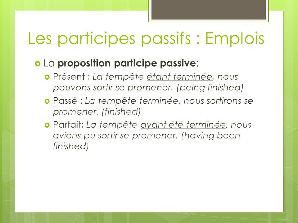 Les participes passifs : Emplois