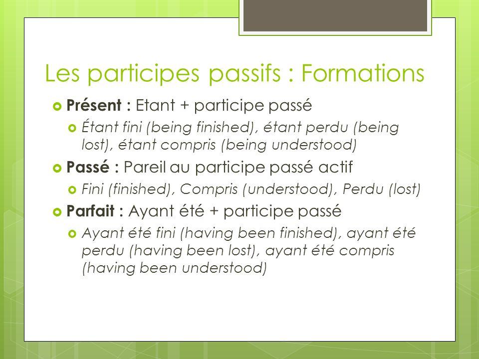 Les participes passifs : Formations