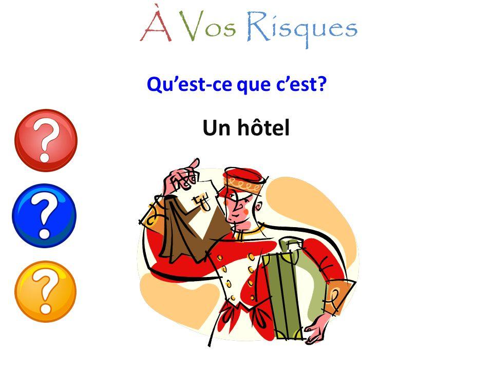 À Vos Risques Qu'est-ce que c'est Un hôtel