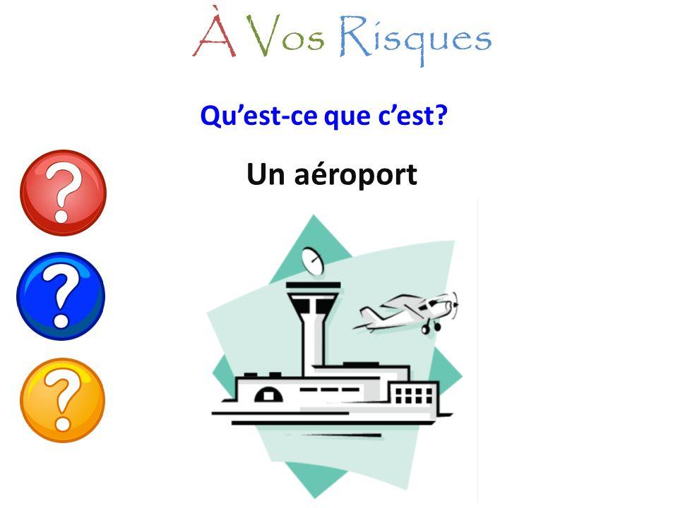 À Vos Risques Qu'est-ce que c'est Un aéroport