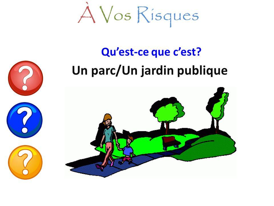 Un parc/Un jardin publique
