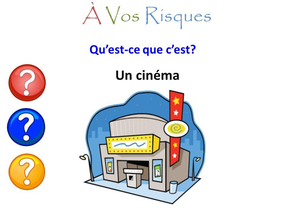 À Vos Risques Qu'est-ce que c'est Un cinéma