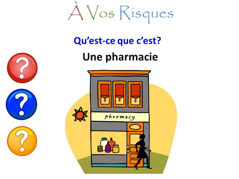 À Vos Risques Qu'est-ce que c'est Une pharmacie