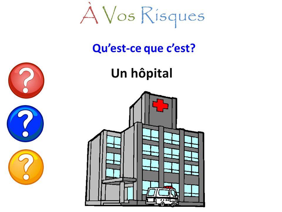 À Vos Risques Qu'est-ce que c'est Un hôpital