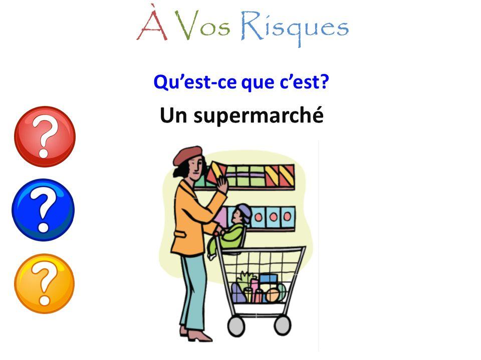 À Vos Risques Qu'est-ce que c'est Un supermarché