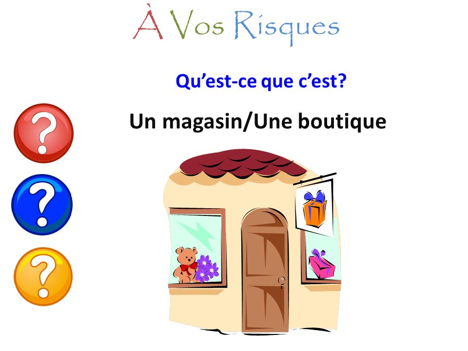 Un magasin/Une boutique