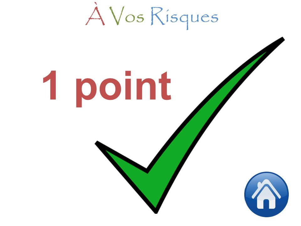 À Vos Risques 1 point
