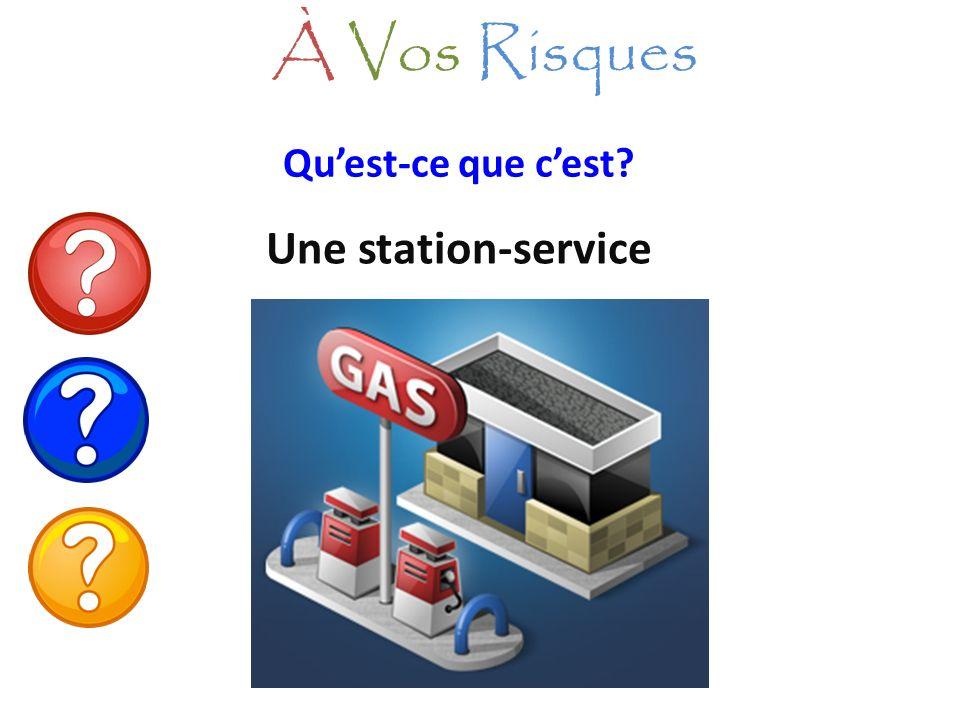 À Vos Risques Qu'est-ce que c'est Une station-service