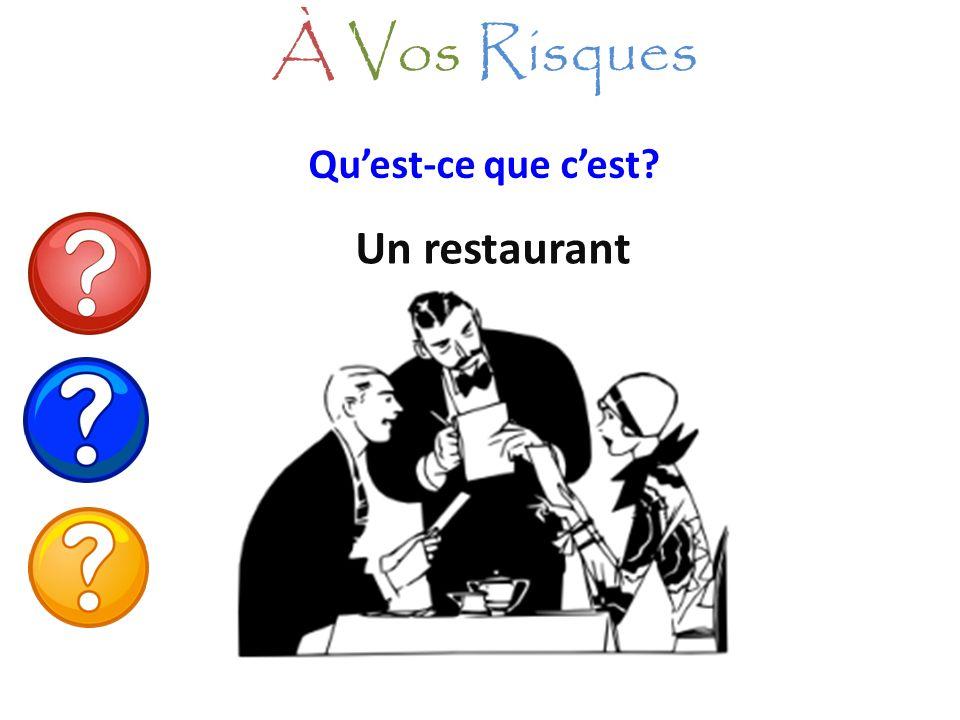 À Vos Risques Qu'est-ce que c'est Un restaurant