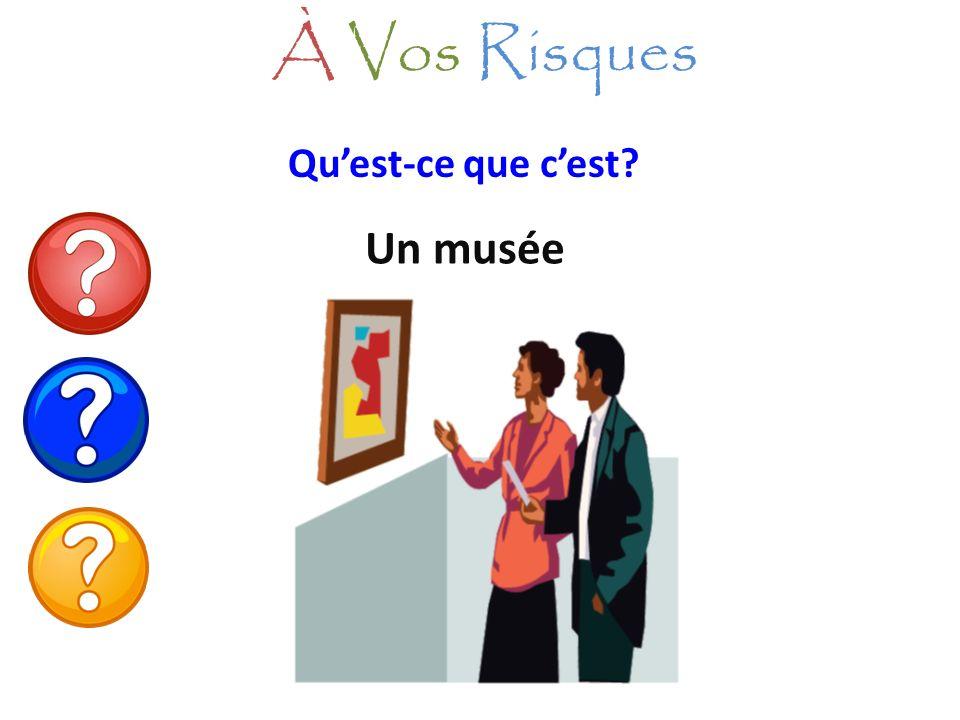 À Vos Risques Qu'est-ce que c'est Un musée