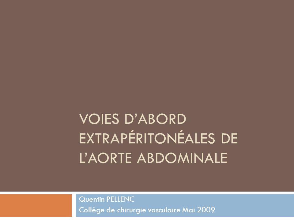 VOIES D'ABORD EXTRAPÉRITONÉALES DE L'AORTE ABDOMINALE