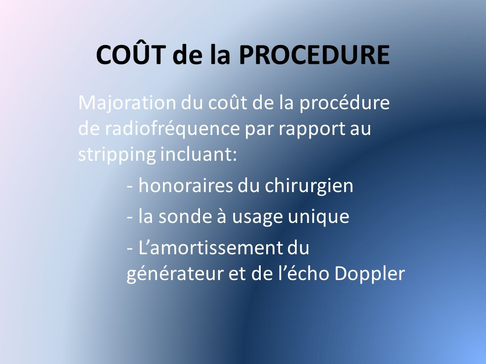 COÛT de la PROCEDURE Majoration du coût de la procédure de radiofréquence par rapport au stripping incluant: