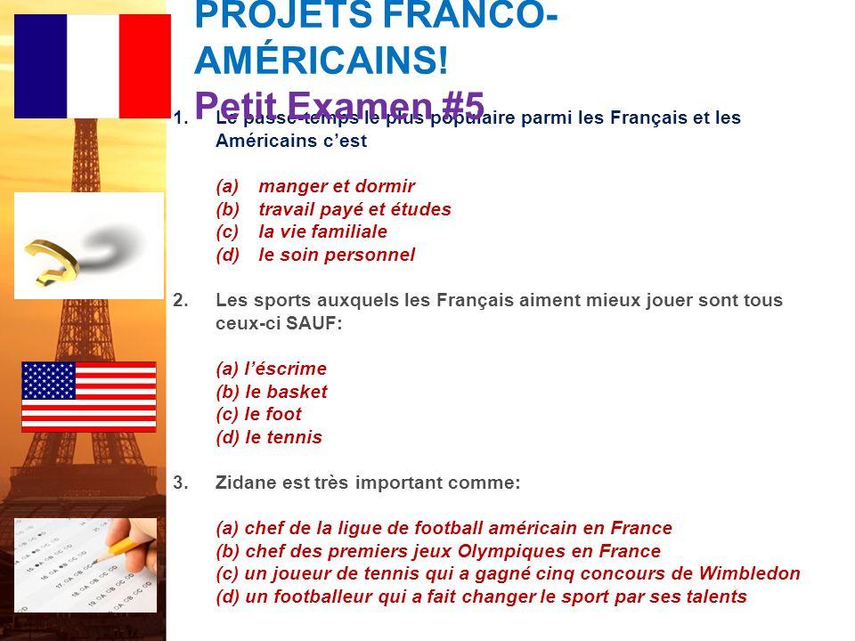 PROJETS FRANCO-AMÉRICAINS! Petit Examen #5