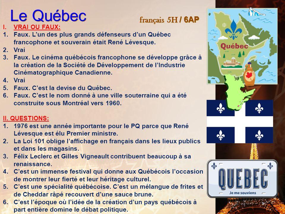 Le Québec français 5H / 6AP VRAI OU FAUX:
