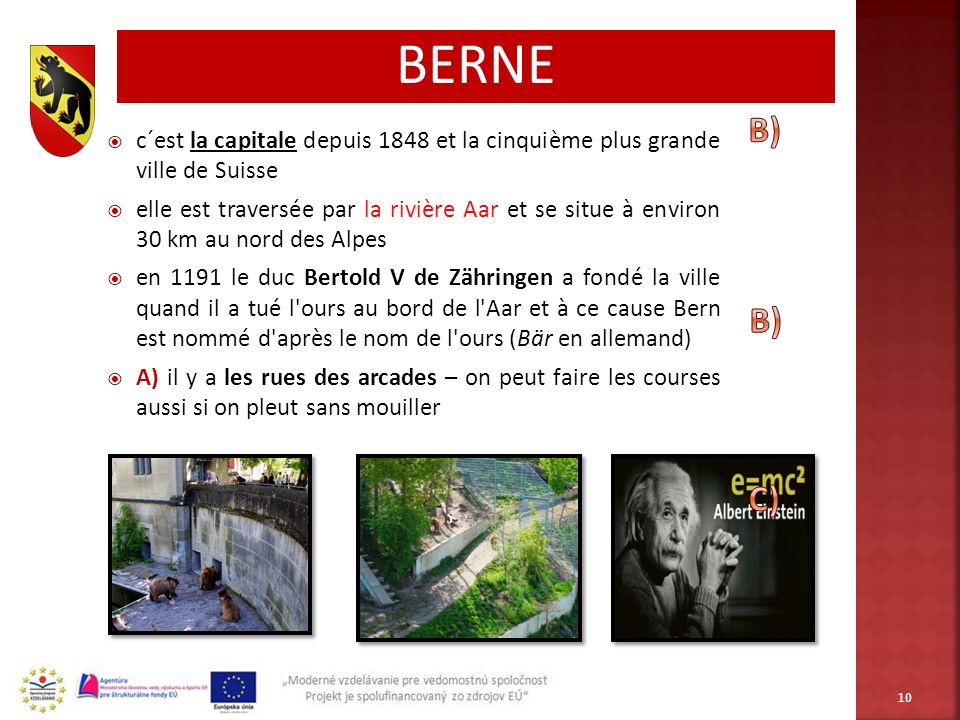 BERNE c´est la capitale depuis 1848 et la cinquième plus grande ville de Suisse.