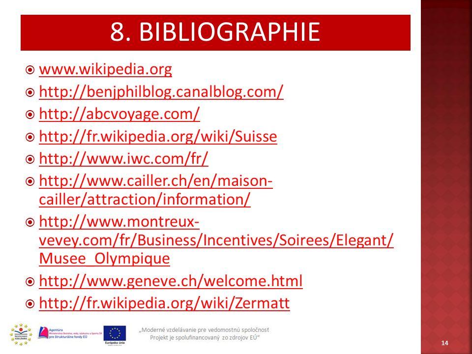 8. BIBLIOGRAPHIE www.wikipedia.org http://benjphilblog.canalblog.com/