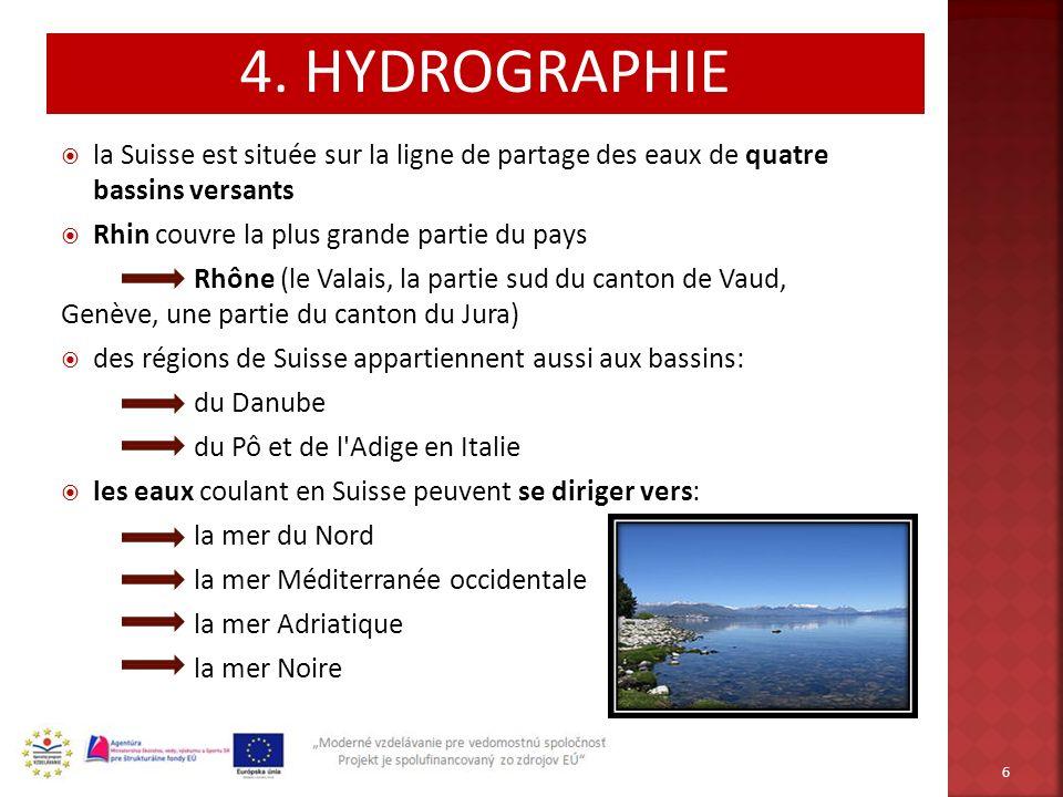 4. HYDROGRAPHIE la Suisse est située sur la ligne de partage des eaux de quatre bassins versants. Rhin couvre la plus grande partie du pays.
