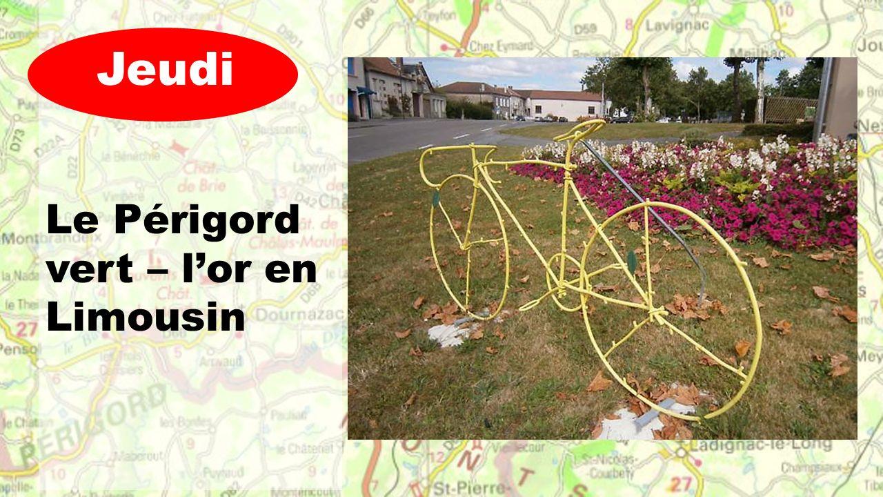 Le Périgord vert – l'or en Limousin