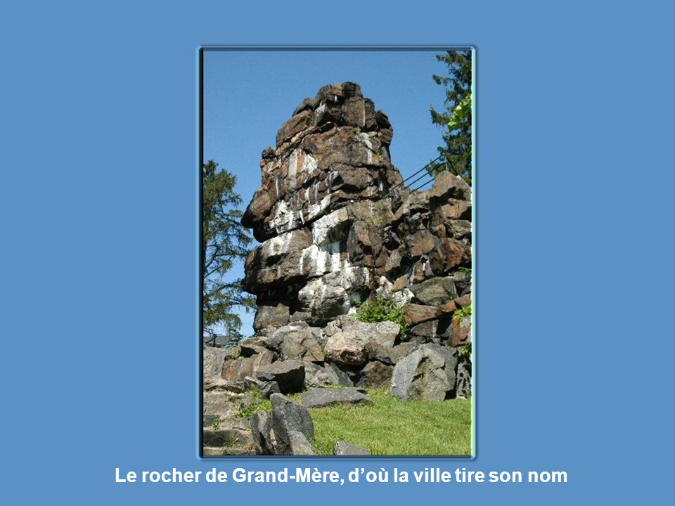 Le rocher de Grand-Mère, d'où la ville tire son nom