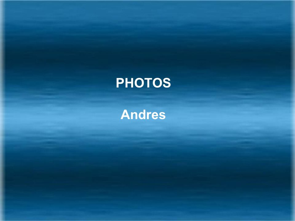 PHOTOS Andres