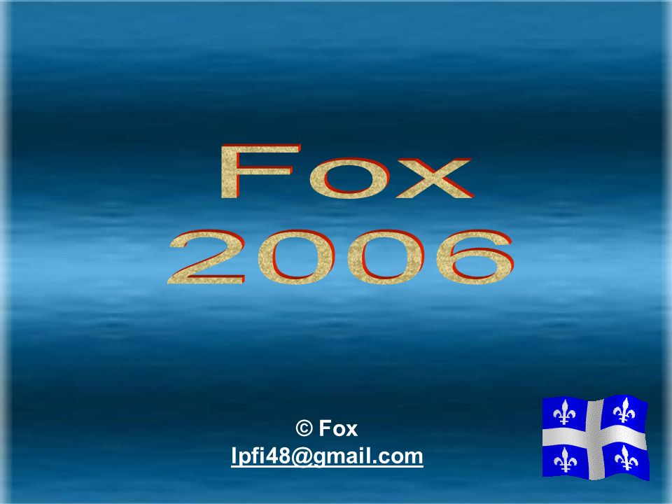 Fox 2006 © Fox lpfi48@gmail.com